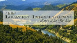 What Location Independence Looks Like For Me - Everyone has a different idea of what freedom means to them. For me, one of the the key elements is location independence. And this is what that looks like for me...