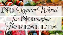 For the month of November I challenged myself to eat no sugar or wheat for the entire month. I called it NOvember and I wanted to see if there was any relationship between food and personal development. Here are the results.