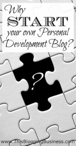 Why start your own personal development blog? Because you're got so much to share about your own journey is personal development / self-help / being-the-best-you! None of us are perfect. Not even Tony Robbins! But we all have something to share with each other; the struggles, the victories, the confusion and the light bulb moments. As you share your journey through personal development on a blog, you not only help others... you help yourself by ordering your thoughts and providing a record of all you've learnt and discovered.
